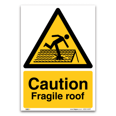 Caution Fragile roof